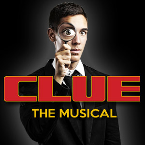 CLUE The NEW Musical